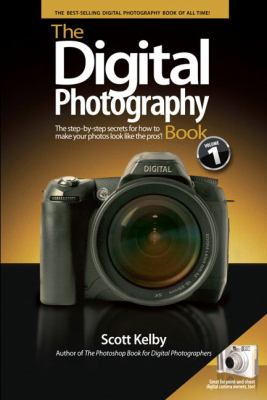 Digital Photography Book The Step-by-step Secrets for How to Make Your Photos Look Like the Pros