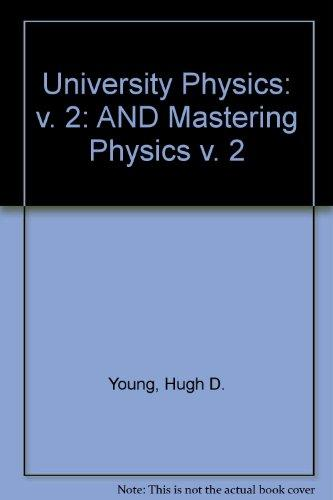 Sears and Zemansky's University Physics, Vol. 2 Ch 21-37 With Mastering Physics