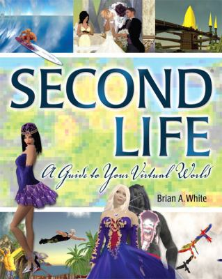 Second Life A Guide to Success for the Serious Resident