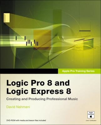 Apple Pro Training Series: Logic Pro 8 and Logic Express 8