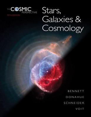 Cosmic Perspective: Stars, Galaxies and Cosmology