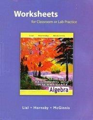 Worksheets for Classroom or Lab Practice for Beginning and Intermediate Algebra