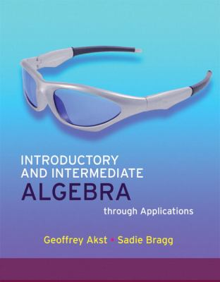 Introductory and Intermediate Algebra through Applications (2nd Edition)