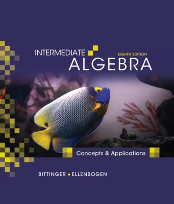 Intermediate Algebra: Concepts and Applications (8th Edition)