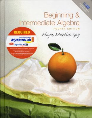 Beginning and Intermediate Algebra Plus MyMathLab Student Access Kit (4th Edition)