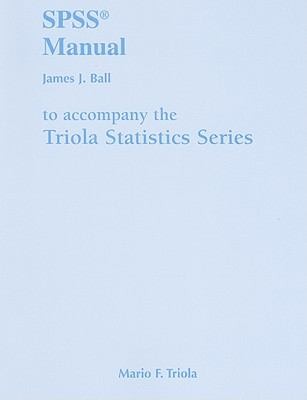SPSS Manual for the Triola Statistics Series