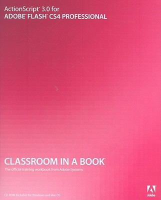 ActionScript 3.0 for Adobe Flash CS4 Professional (Classroom in a Book Series)