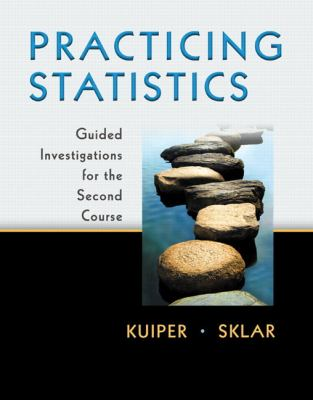 Practicing Statistics : Guided Investigations for the Second Course