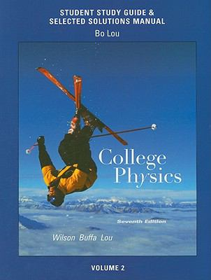 Study Guide and Selected Solutions Manual for College Physics Volume 2 (v. 2)