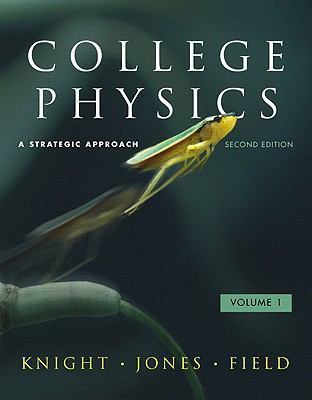 College Physics: A Strategic Approach Volume 1 (Chs. 1-16) with MasteringPhysics (2nd Edition)