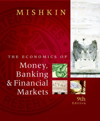 Economics of Money, Banking, and Financial Markets plus MyEconLab 1-semester Student Access Kit, The (9th Edition)