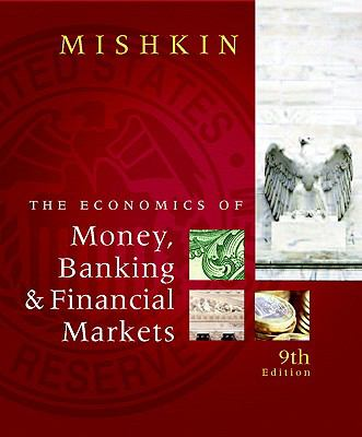Economics of Money, Banking and Financial Markets (9th Edition)