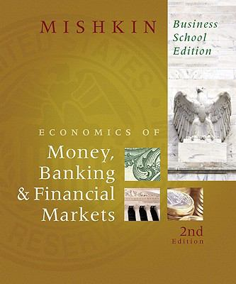 The Economics of Money, Banking, and Financial Markets, Business School Edition