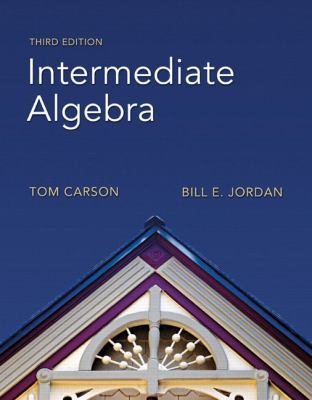 Intermediate Algebra (3rd Edition) (The Carson Algebra Series)