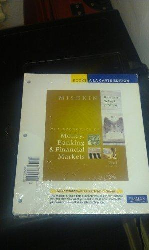 Economics of Money, Banking, and Financial Markets, The, Business School Edition, Student Value Edition (2nd Edition)
