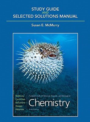 Study Guide & Selected Solutions Manual for Fundamentals of General, Organic, and Biological Chemistry