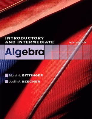 Introductory and Intermediate Algebra (4th Edition) (The Bittinger Worktext Series)