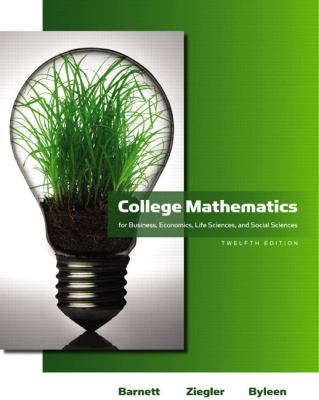 College Mathematics for Business, Economics, Life Sciences and Social Sciences (12th Edition) (Barnett)