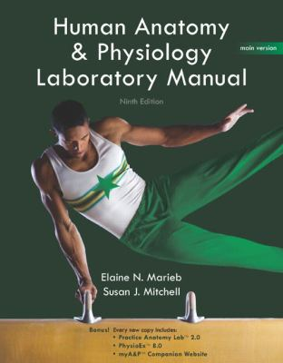 Human Anatomy & Physiology Laboratory Manual Main Version Practice Anatomy Lab 2.0 Physioex 8.0 Mya&p Companion Website