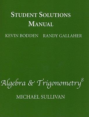 Student Solutions Manual STANDALONE for Algebra & Trigonometry