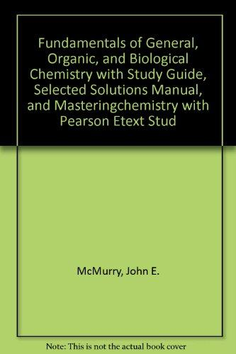 Fundamentals of General, Organic, and Biological Chemistry with Study Guide, Selected Solutions Manual, and MasteringChemistry with Pearson eText Student Access Kit (6th Edition)