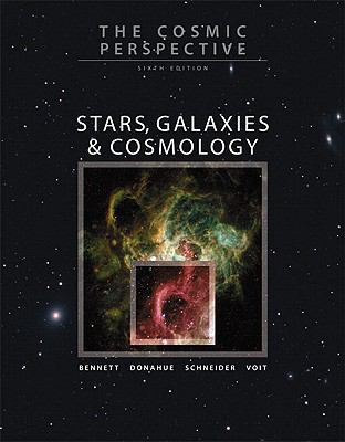 The Cosmic Perspective: Stars, Galaxies, and Cosmology (6th Edition)