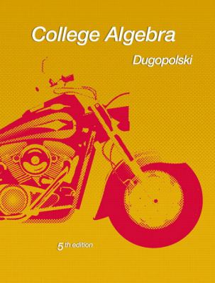 College Algebra 5th edition by Dugopolski