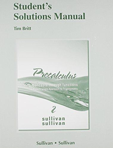 Student Solutions Manual for Precalculus: Concepts Through Functions, A Right Triangle Approach to Trigonometry