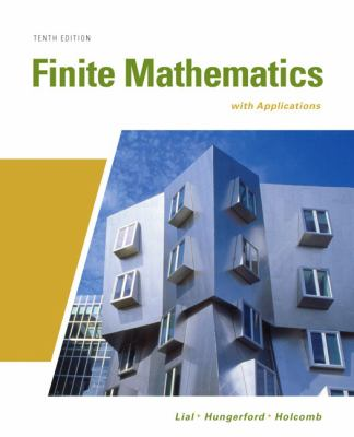 Finite Mathematics with Applications (10th Edition) (Lial/Hungerford/Holcomb)