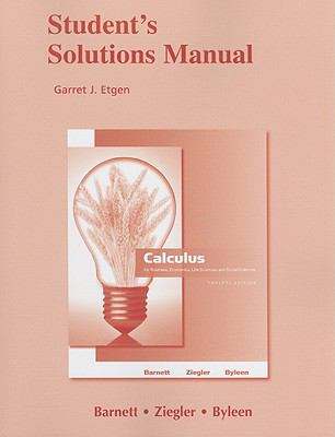 Student Solutions Manual for Calculus for Business, Economics, Life Sciences and Social Sciences