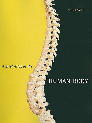 Brief Atlas of the Human Body for Human Anatomy, A (2nd Edition)