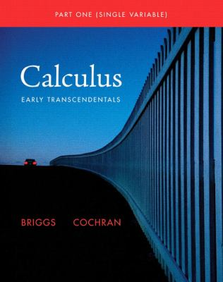 Single Variable Calculus: Early Transcendentals (Briggs/Cochran Calculus)