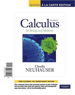 Calculus for Biology and Medicine, Books a la Carte Edition (3rd Edition)