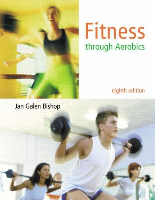 Fitness through Aerobics (8th Edition)