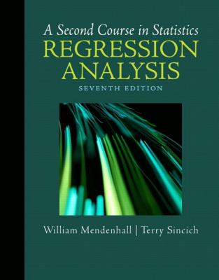 A Second Course in Statistics: Regression Analysis (7th Edition)