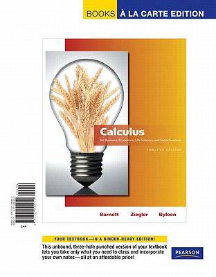 Calculus for Business, Economics, Life Sciences and Social Sciences, Books a la Carte Edition