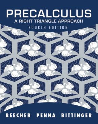 Precalculus: A Right Triangle Approach (4th Edition)