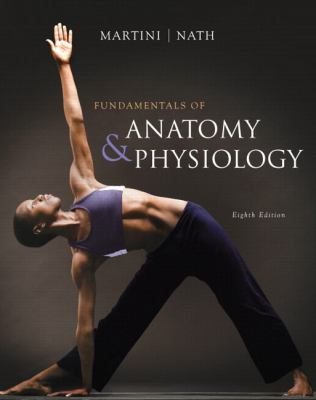 Fundamentals of Anatomy & Physiology with MasteringA&P  (8th Edition) (MasteringA&P Series)