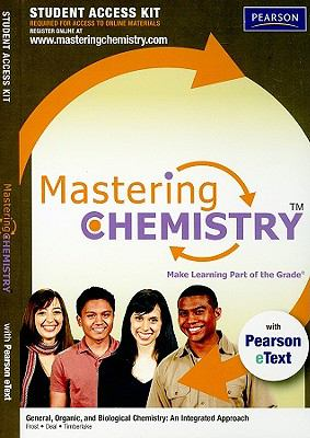MasteringChemistry with Pearson eText Student Access Kit for General, Organic, and Biological Chemistry: An Integrated Approach