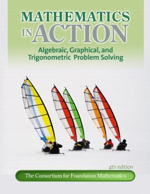 Mathematics in Action: Algebraic, Graphical, and Trigonometric Problem Solving (4th Edition)