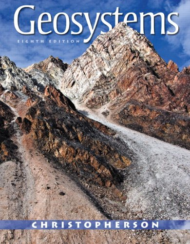 Geosystems: An Introduction to Physical Geography (8th Edition)