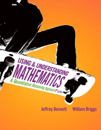 Using and Understanding Mathematics: A Quantitative Reasoning Approach plus NEW MyMathLab with Pearson eText -- Access Card Package (5th Edition)