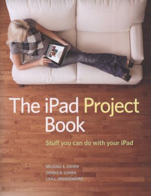 iPad Project Book : Stuff You Can Do with Your iPad