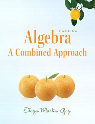 Algebra: A Combined Approach (4th Edition) (Martin-Gay Developmental Math Series)