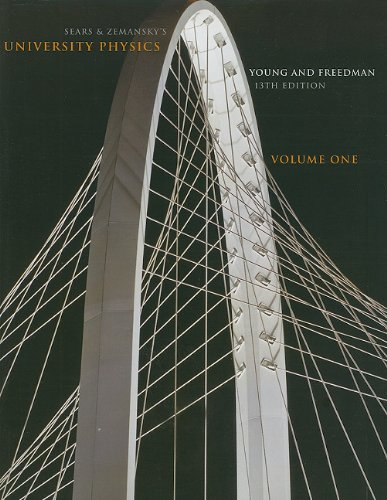 Sears & Zemansky's University Physics, 13th Edition, Vol. 1