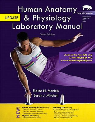 Human Anatomy & Physiology Laboratory Manual with MasteringA&P, Fetal Pig Version, Update (10th Edition)