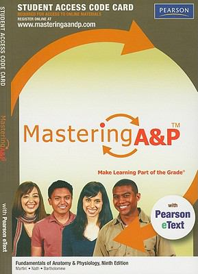 MasteringA&P with Pearson eText Student Access Coode Card for Fundamentals of Anatomy & Physiology (9th Edition)