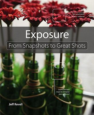 Exposure : From Snapshots to Great Shots