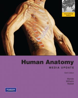 Human Anatomy Media Update 6th Edition