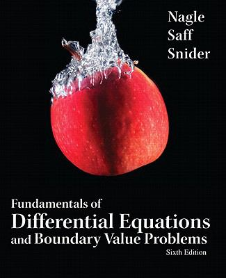 Fundamentals of Differential Equations and Boundary Value Problems (6th Edition) (Featured Titles for Differential Equations)